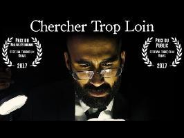 Chercher Trop Loin - Prix du Public Turbofilm 2017