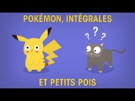 Pokémon, intégrales et petits pois