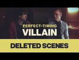 PERFECT-TIMING VILLAIN | DELETED SCENES | CHRIS & JACK