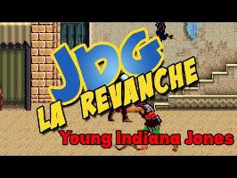 JDG la Revanche - Young Indiana Jones