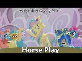 Everything Wrong With My Little Pony Season 8 Horse Play [Parody]