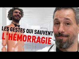 L'HÉMORRAGIE - LES GESTES QUI SAUVENT (FEAT MAXIME MUSQUA)