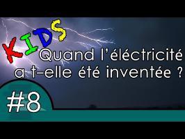 L'histoire de l'électricité - Question Histoire KIDS #8