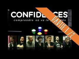 CONFIDENCES [Partie 1/2] Documentaire Jeux Vidéo 2016