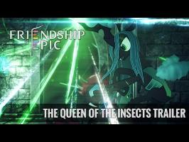 Friendship is Epic : The Queen of the Insects Trailer