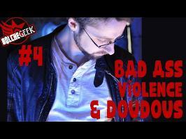 Bolchegeek #4 Bad ass, Violence et Doudous
