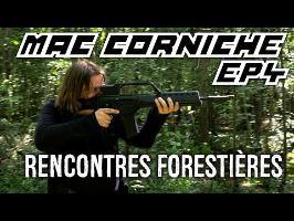 Mac Corniche - Ep 4 - Rencontres Forestières