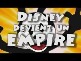 Disney devient un empire ! (avec AlterHis)