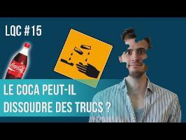 Le Coca peut-il dissoudre des trucs ? LQC #15