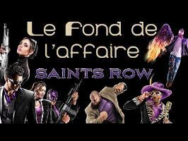 Le Fond De L'Affaire - Saints Row