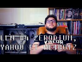 LLN #4 ZERODIUM, YAHOO ET NETBOTZ