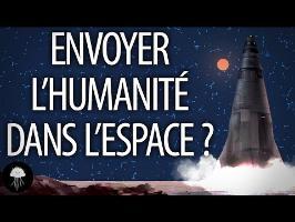 Comment envoyer l'humanité dans l'espace ? (Part 1) - LetsPlayScience #3