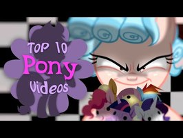 The Top 10 Pony Videos of July 2020 (ft. 4EverfreeBrony)