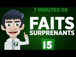 7 minutes de faits surprenants #15