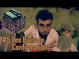Les Biais de Confirmation - La Tronche en Biais #5
