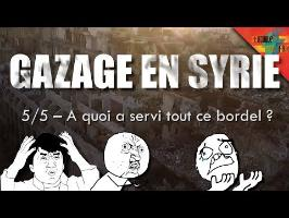 [Gazage en Syrie 5/5] – A quoi a servi tout ce bordel ?