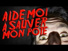 AIDE-MOI A SAUVER MON POTE