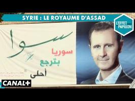Syrie : au royaume d'Assad - L'Effet Papillon