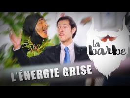 L'ÉNERGIE GRISE - LA BARBE