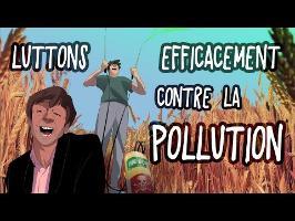 ACTU ANIMÉE #8 - Luttons efficacement contre la pollution