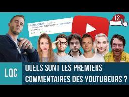 LQC - Quels sont les 1er commentaires des YouTubeurs ?