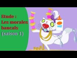 [Etude] - Les morales bancals (Saison 01) - Le Coin Brony - Musukoru