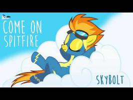 Come On Spitfire - SkyBolt - (Save Ferris, Ponified)