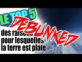 Debunked - Le top 5 des raisons pour lesquelles la terre est plate