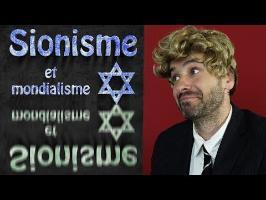 IDÉOLOGIE SIONISTE - SIONISME ET MONDIALISME