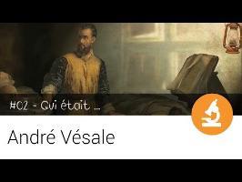 Qui était André Vésale ? - 02 Qui était ...