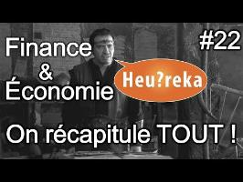 Finance & économie : on récapitule TOUT ! - Heu?reka #22