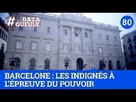 Barcelone : les Indignés à l'épreuve du pouvoir - #DATAGUEULE 80
