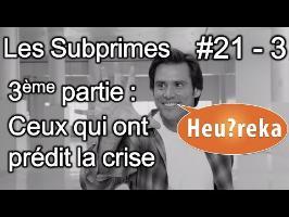 Les Subprimes 3ème Partie : Ceux qui ont prédit la crise - Heu?reka #21-3