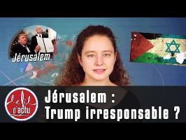 Jérusalem : Trump irresponsable ?