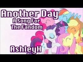 Another Day (A Song For The Fandom) AshleyH