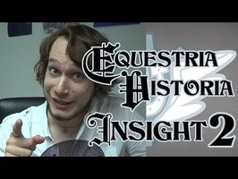 Equestria Historia Insight 2 - Une reprise et une surprise !