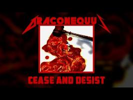 Cease and Desist (Metallica Parody) by Draconequus