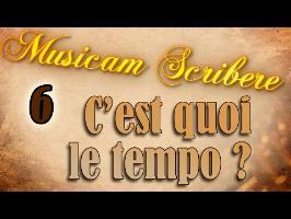 Musicam Scribere n° 6 - C'est quoi le tempo