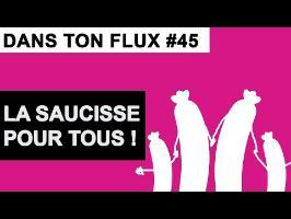 La saucisse pour tous #DansTonFlux45