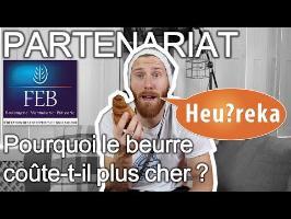 [PARTENARIAT] Pourquoi le beurre coûte-t-il plus cher ? - Heu?reka & FEB