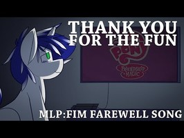 MLP Original Song - (MLP:FiM Is Ending) Thank You For The Fun!