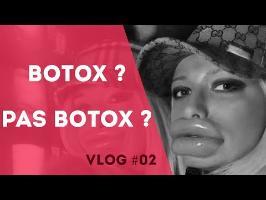 VLOG 02 - Botox ou pas Botox ?