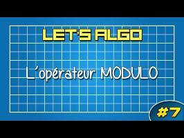 LET'S ALGO 7 - L'opérateur MODULO