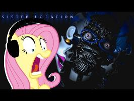 Fluttershy plays FNAF: Sister Location ???? | NONONONONONONO