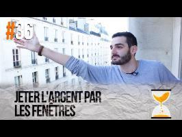 JETER L' ARGENT PAR LES FENÊTRES - Express'ion #36