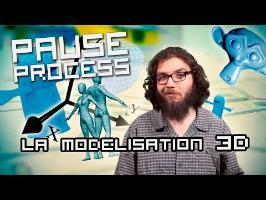 PAUSE PROCESS #13 La Modélisation 3D