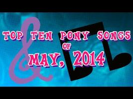 Top 10 Pony Songs of May 2014 - Community Vote
