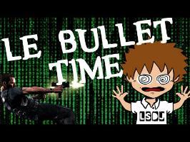 Le Bullet Time – La Science des Jeux
