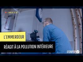 L'emmerdeur réagit à la pollution intérieure