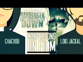 Confessons un film #2: Harbinger Down